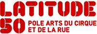 LATITUDE 50 – POLE ARTS DU CIRQUE ET DE LA RUE